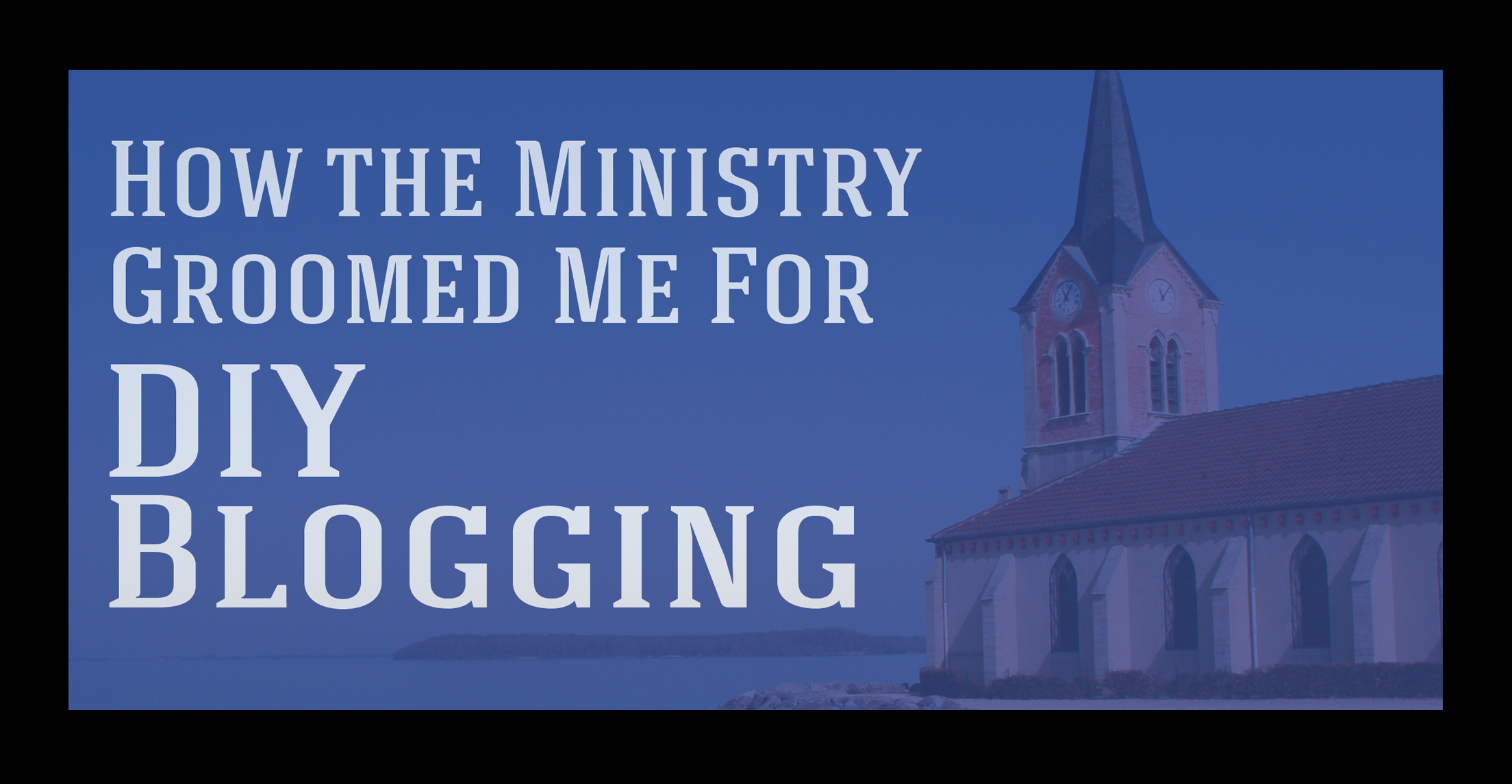 How the Ministry Groomed me for DIY Blogging (Christian Mommy Blogger}